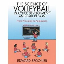 The Science of Volleyball Practice Development and Drill Design: From Principles