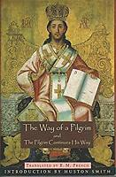 Way of a Pilgrim : And the Pilgrim Continues His Way by French, R.M.