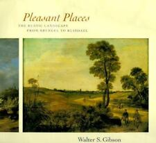 Pleasant Places: The Rustic Landscape from Breugel to Ruisdael by Gibson EUC