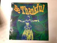 Be Thankful-Various Artists Vinyl LP 1991 UK COPY