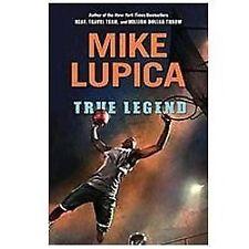 Mike Lupica~TRUE LEGEND~SIGNED 1ST/DJ~NICE COPY
