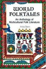 World Folktales : An Anthology of Multicultural Folk Literature by Anita Stern (