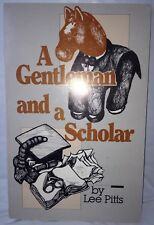 Signed/dated A Gentleman and a Scholar Book by Lee Pitts VHTF