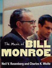 The Music of Bill Monroe (Music in American Life) by Neil V. Rosenberg, Charles