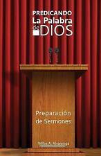 Predicando la Palabra de Dios : Preparacón de Sermones by Willie Alvarenga...