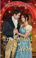 Fabled Love: Enchanted by the Earl by Amanda Mariel (2016, Paperback)
