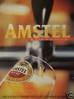 PUBLICITÉ 2000 AMSTEL LA BIERE LAGER AU COEUR DE LA PRESSION - ADVERTISING .