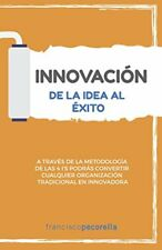 Innovacion de la Idea al Exito by Francisco Pecorella (Spanish, Paperback)