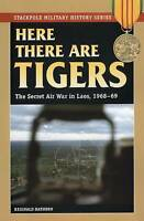 Here There are Tigers 'The Secret Air War in Laos and North Vietnam, 1968-69 Hat