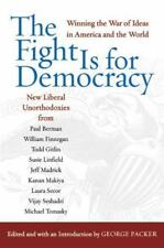 The Fight Is for Democracy: Winning the War of Ideas in America and the World (P