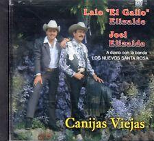 Lalo el Gallo Elizalde y Joel Elizalde Canijas Viejas CD New