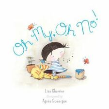 Oh My, Oh No! by Lisa Charrier (2014, Hardcover)