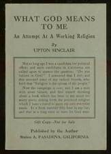 Upton SINCLAIR / What God Means to Me An Attempt at a Working Religion 1936