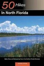 Explorer's Guide 50 Hikes in North Florida: Walks, Hikes, and Backpacking Trips