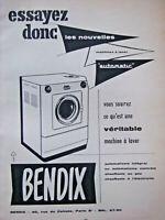 PUBLICITÉ PRESSE 1956 ESSAYEZ LA MACHINE A LAVER BENDIX AUTOMATIC - ADVERTISING