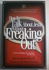 How To Talk About Jesus Without Freaking Out - Covell & Rogers - Softcover