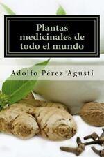 Tratamiento Natural: Plantas Medicinales de Todo el Mundo : Una Revisión...