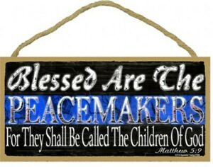 Blessed Are The Peacemakers for they...  Police Thin Blue Line10X5 Wood Sign B7