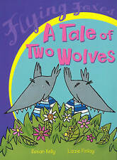 Very Good, A Tale Of Two Wolves (Flying Foxes), Dalton, Susan, Book