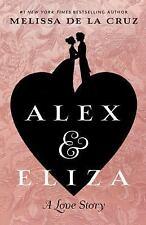 Alex and Eliza : A Love Story by Melissa De la Cruz (2017, Hardcover, Large...