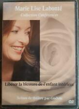 LIBERER LA BLESSURE DE L 'ENFANT INTERIEUR. Conférence par Marie-lise Labonte.