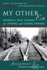 My Other Ex: Women's True Stories of Losing and Leaving Friends (Paperback or So