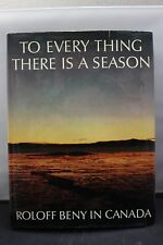 To Every Thing There is a Season Roloff Beny in Canada Photography Hardcover