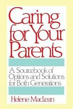 Caring for Your Parents: A Sourcebook of Options and Solutions for Both Genera..