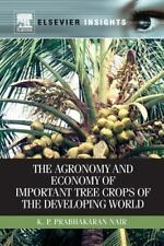 Agronomy and Economy of Important Tree Crops of the Developing World by K. P....