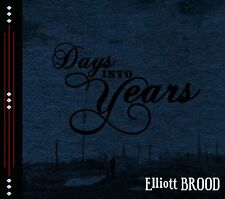 ELLIOTT BROOD- Days into Years (2012) Canadian alt-rock band