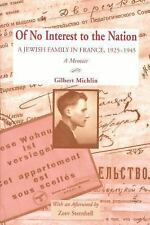 Of No Interest to the Nation : A Jewish Family in France, 1925-1945 by...