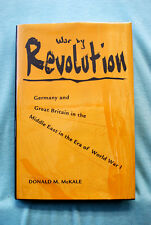 War By Revolution - Germany & Great Britain in the Middle East circa World War 1