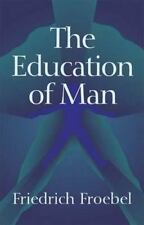 The Education of Man Dover Books on History, Political and Social Science