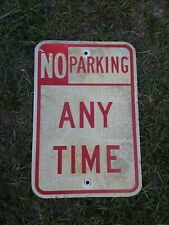 Real road,street,highway No parking anytime sign. Aluminum. used