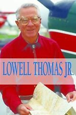 Lowell Thomas Jr : Flight to Adventure, Alaska and Beyond by Jr., Lowell,...