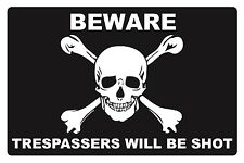 BEWARE - TRESPASSERS WILL BE SHOT - SECURITY SIGN- #PS-500