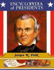 James K. Polk, Eleventh President of the United States (Encyclopedia of  (ExLib)