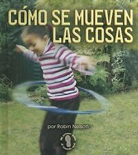 Como Se Mueven Las Cosas/Ways Things Move (Mi Primer Pasa Al Mundo Real / First