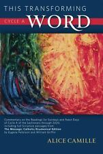 This Transforming Word, Cycle A: Commentary on the Readings for Sundays & Feast