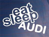 EAT SLEEP AUDI Funny EURO Car/Window/Bumper/Laptop Vinyl Sticker/Decal