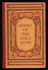 Carl I Wheat / Books of the California Gold Rush A Centennial Selection 1949