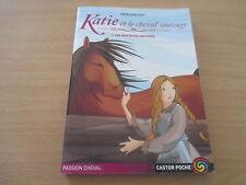 katie et le cheval sauvage tome 1 une rencontre inesperee - kathleen duey