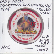 $5 CASINO CHIP LADY LUCK, DOWNTOWN LV, NV 1995 L.E. RODEO COM. OBSOLETE H&C MOLD