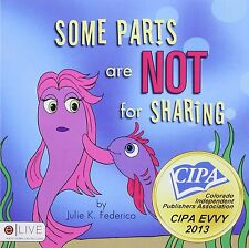 Some Parts are NOT for Sharing: A Child's First Book On Body Safety