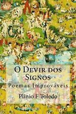 O Devir Dos Signos : Poemas Improváveis by Plinio Toledo (2015, Paperback)