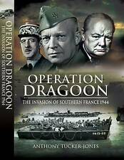 (Good)-Operation Dragoon: The Liberation of Southern France 1944 (Hardcover)-Tuc