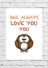 Owl Always Love You - Romanic Poster Art - A4 Size