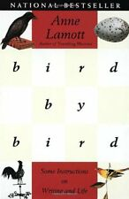 Bird by Bird: Some Instructions on Writing and Lif
