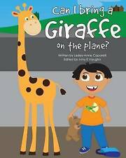 NEW Can I Bring a Giraffe on the Plane? by Lesley-Anne Caporelli