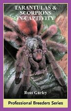 Tarantulas & Scorpions In Captivity NEW Care Book Softcover